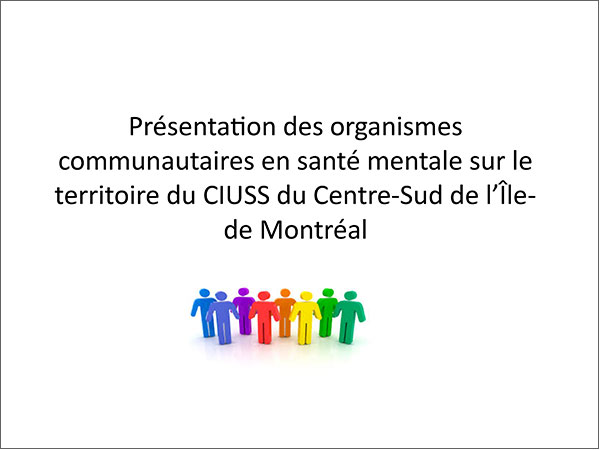 Présentation des organismes communautaires en santé mentale sur le territoire du CIUSS de Centre-Sud de l'Île-de-Montréal